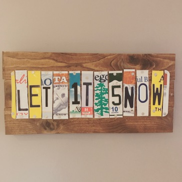 My first license plate art project, let it snow! Made from license plates of destinations I have actually been snowboarding.